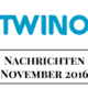 Nachrichten von Twino im November 2016